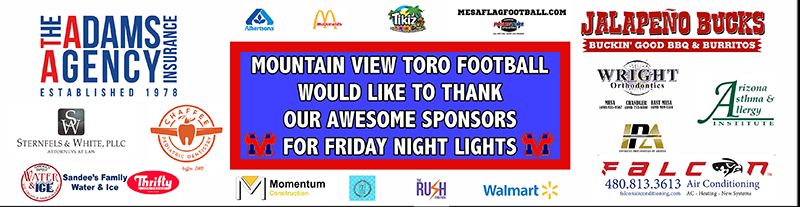 Mountain View Toro Football would like to thank our awesome sponsors for Friday Night Lights