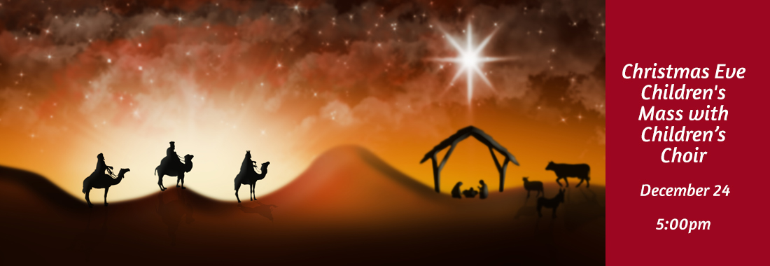Christmas Eve Children's Mass with Children's Choir, Dec 24th at 5pm