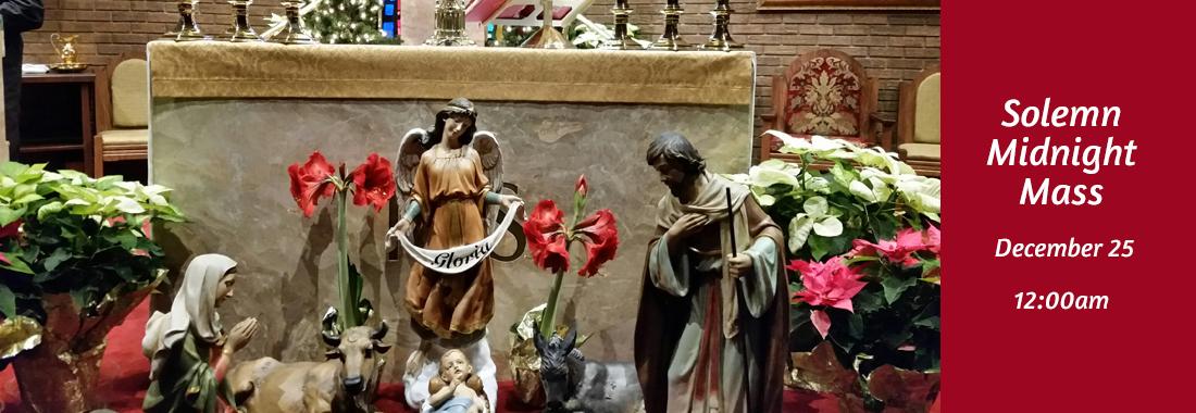 Solemn Midnight Mass, Dec 25th, 12am