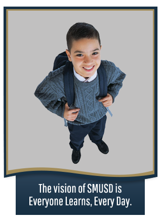 The vision of SMUSD is everyone learns, every day.