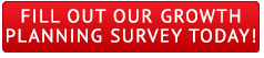 Fill Out Our Growth Planning Survey Today!