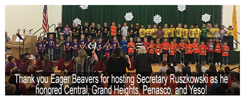 Thank you Eager Beavers for hosting Secretary Ruszkowski as he honored Central, Grand Heights, Penasco, and Yeso!