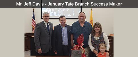 Mr. Jeff Davis - January Tate Branch Success Maker