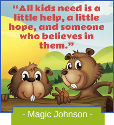 All kids need is a little help, a little hope, and someone who believes in them.-Magic Johnson