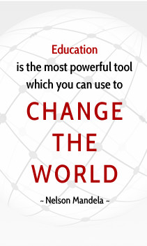 Education is the most powerful tool which you can use to change the world. - Nelson Mandela