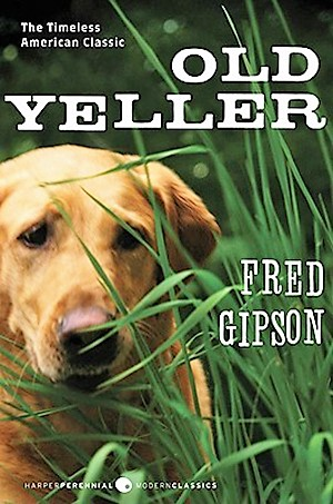 The Timeless American Classic-Old Yeller - Fred Gipson