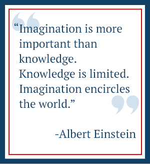 Imagination is more important than knowledge. Knowledge is limited. - Albert Einstein
