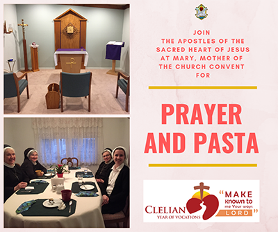 Join The Apostles of the Sacred Heart of Jesus at Mary, Mother of the Church Convent for Prayer and Pasta. Clelian Year of Vocations - Make known to me Your ways Lord
