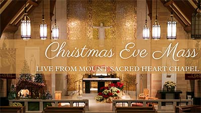 Christmas Eve Mass Live from Mount Sacred Heart Chapel