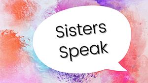 Sisters Speak