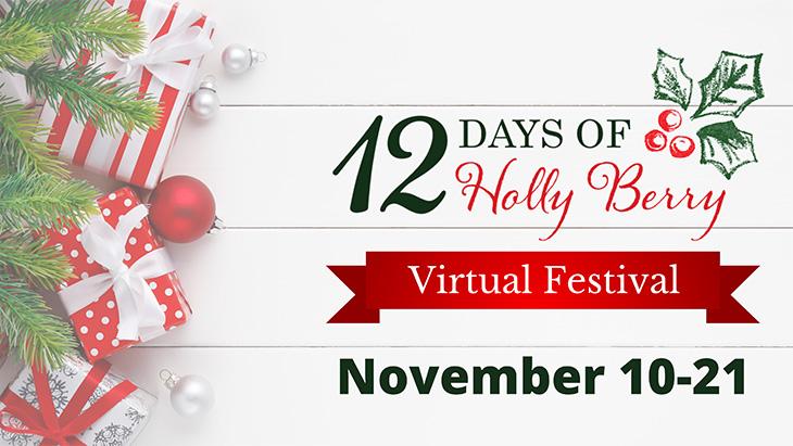 12 Days of Holly Berry Virtual Festival November 10-21