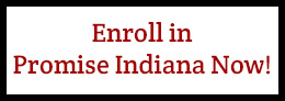 Enroll in Promise Indiana Now!
