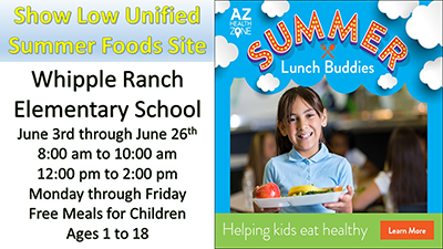 Show Low Unified Summer Foods Site. Summer Lunch Buddies. Whipple Ranche Elementary School.