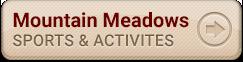 Mountain Meadows Activities