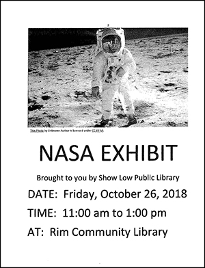 Astronaut walking on the moon. NASA Exhibit. Brought to you by Show Low Public Library. Date: Friday, October 26, 2018. Time: 11:00am to 1:00pm. At: Rim Community Library.