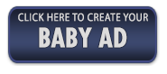 Click here to create your Baby Ad.