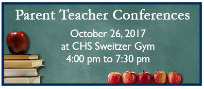 Parent Teacher Conferences October 26 at CHS Sweitzer Gym at 4 pm to 7:30