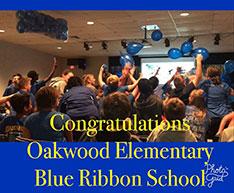 Congratulations Oakwood Elementary Blue Ribbon School