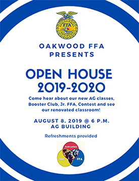 Oakwood FFA presents Open House 2019-2020. Come hear about our new AG classes, Booster Club, Jr. FFA, Contest and see our renovated classroom! August 8, 2019 at 6pm. AG Building. Refreshments provided. SAE, Instruction, FFA.