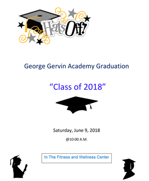 Hats off. George Gervin Academy Graduation. Class of 2018. Saturday June 9, 2018 at 10:00 am. In the Fitness and Wellness Center.