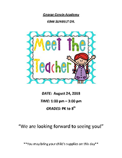 George Gervin Academy. 6944 Sunbelt Drive. Meet the Teacher. Date: August 24, 2018. Time: 1:00 pm to 3:00 pm. Grades PK to 8th. We are looking forward to seeing you! You may bring your child's supplies on this day.