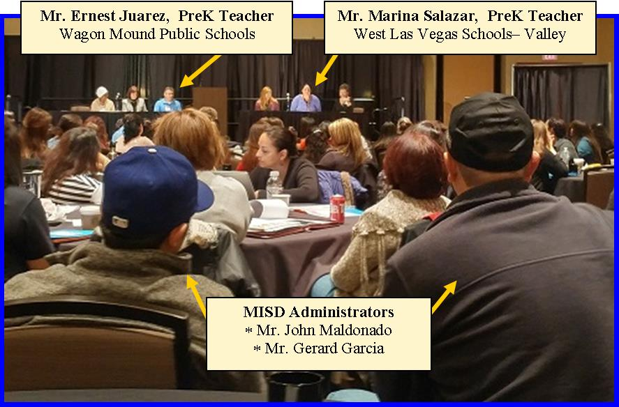 Wagon Mound Public Schools: Mr. Ernest Juarez, PreK Teacher. West Las Vegas Schools - Valley: Mr. Marina Salazar, PreK Teacher. MISD Administrators: Mr. John Maldonado, Mr. Gerard Garcia.