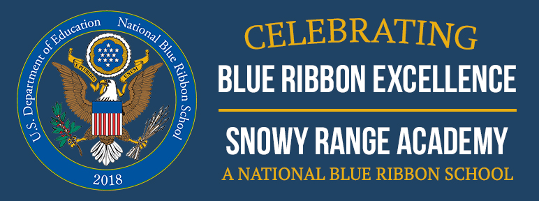 Celebrating Blue Ribbon Excellence. Snowy Range Academy. A National Blue Ribbon School.