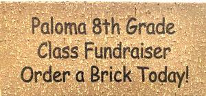 Paloma 8th Grade Class Fundraiser Order a Brick Today