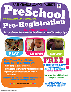 East Orange School District Early Childhood Department. 125 Glenwood Ave E. Orange, NJ 07017. Preschool Registration. Free! Registration is all year round. What We Offer: Special needs and bilingual services, free full day preschool program, new jersey certified teachers, new jersey approved curriculum. Enroll today!