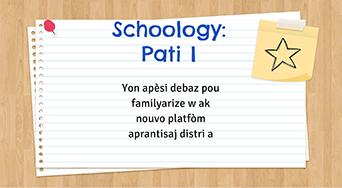 Schoology: Pati I Yon apèsi debaz pou familyarize w ak nouvo platfòm aprantisaj distri a