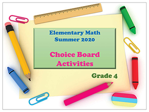 Grade 4 Elementary Math Summer 2020 Choice Board Activities
