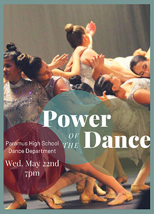 Power of Dance Paramus High School dance Department Wednesday May 22 at 7pm