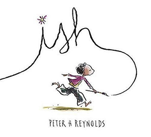 Book Cover of Ish by Peter H Reynolds