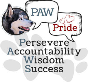 Paw Pride - Persevere, Accountability, Wisdom, Success