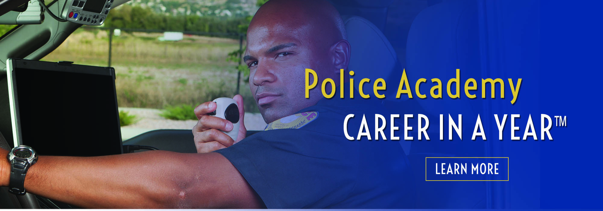 Police Academy Career in a Year Learn More