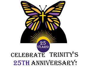 Celebrate Trinity's 25th Anniversary