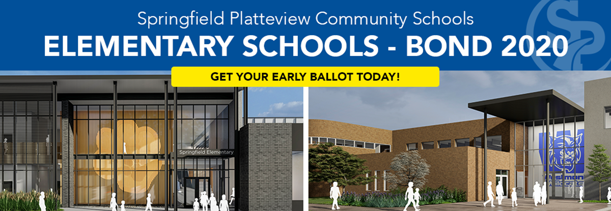 Springfield Platteview Community Schools Elementary Schools Bond 2020. Get your early ballot today!