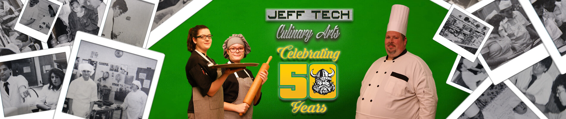 Jeff Tech Culinary Arts Celebrating 50 Years. Learn more about our CTE Programs.