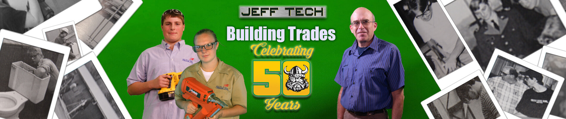 Jeff Tech Building Trades Celebrating 50 Years. Learn more about our CTE Programs.