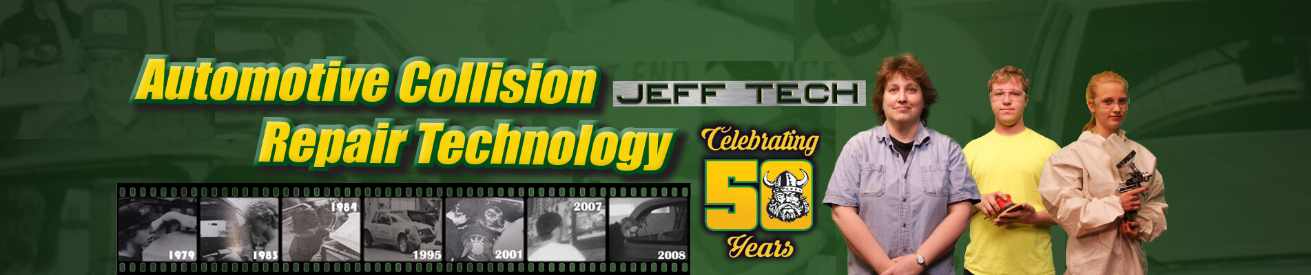 Jeff Tech Celebrating 50 Years. Automotive Collision Repair Technology. Learn more about our CTE Programs.