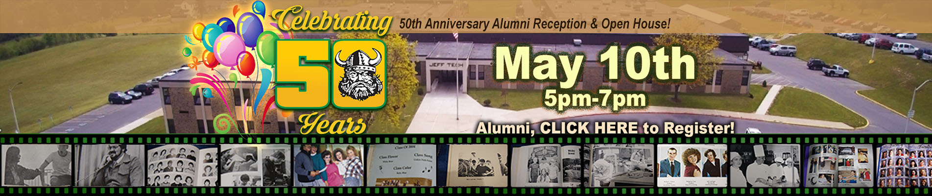 Celebrating 50 Years, 50th Anniversary Alumni & Open House - May 10, 5:00 p.m.-7:00 p.m. - Alumni, CLICK HERE to Register