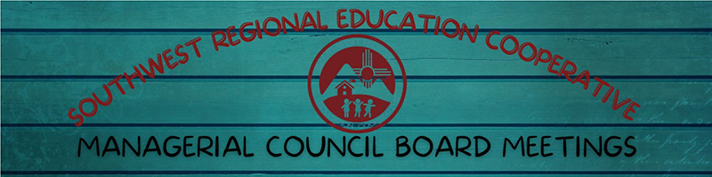 Southwest Regional Education Cooperative - Managerial Council Board Meetings