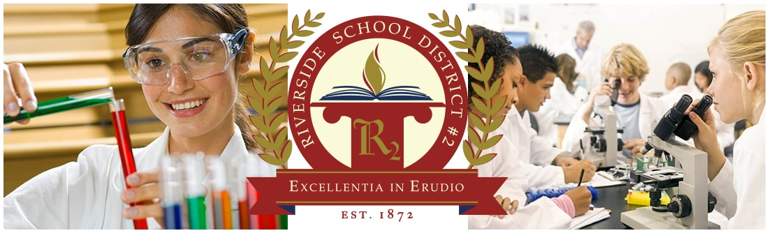 science student doing experiment and science students examining microscopes, logo riverside school district, excellentia in erudio est. 1872