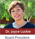 Learn more about Dr. Luckie, Board President, on our Governing Board page