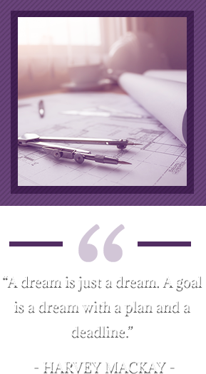 """A dream is just a dream. A goal is a dream with a plan and a deadline."" – Harvey MacKay. Drafting tool sitting on paper."