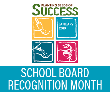 Planting Seeds of Success January 2019 School Board Recognition Month
