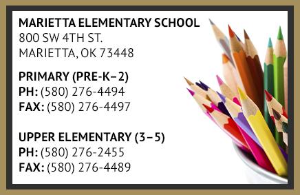 Marietta Elementary School. 800 SW 4th Street, Marietta, OK 73448. Primary Pre-K-2. PH: 580-276-4494. FAX: 580-276-4497. Upper Elementary 3-5. PH: 580-276-2455. FAX: 580-276-4489.