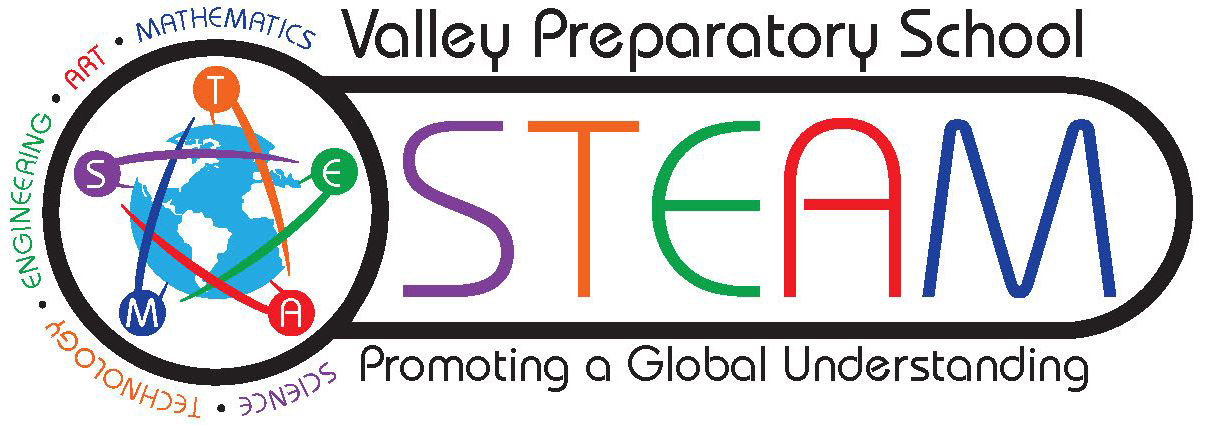 STEAM - Valley Prep School Promoting a Global Understanding. Science Technology Art Engineering Mathematics