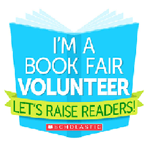 I'm a book fair volunteer - Let's raise readers! SCHOLASTIC