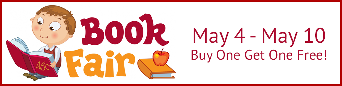 Book Fair - May 4 - May 10, Buy one Get one Free!